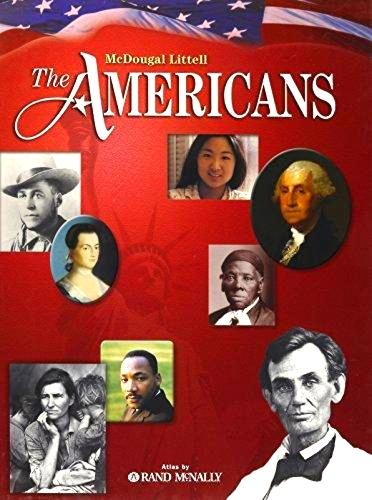 The Americans McDougal Littell – ISBN 0-618-68985-0